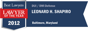 Leonard H. Shapiro has earned a Lawyer of the Year award for 2012!