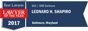 Leonard H. Shapiro has earned a Lawyer of the Year award for 2017!