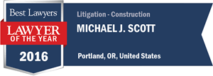 Michael J. Scott has earned a Lawyer of the Year award for 2016!