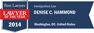 Denise C. Hammond has earned a Lawyer of the Year award for 2014!