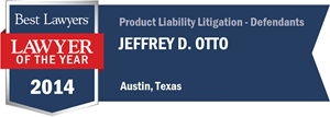 Jeffrey D. Otto has earned a Lawyer of the Year award for 2014!