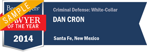 Dan Cron has earned a Lawyer of the Year award for 2014!