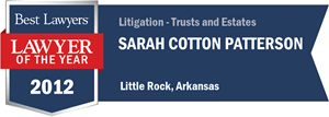 Sarah Cotton Patterson has earned a Lawyer of the Year award for 2012!