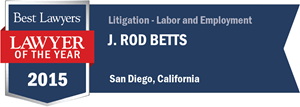J. Rod Betts has earned a Lawyer of the Year award for 2015!