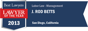 J. Rod Betts has earned a Lawyer of the Year award for 2013!