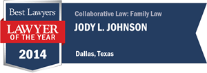 Jody L. Johnson has earned a Lawyer of the Year award for 2014!