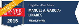 Manuel A. Garcia-Linares has earned a Lawyer of the Year award for 2015!