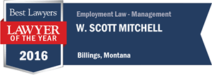 W. Scott Mitchell has earned a Lawyer of the Year award for 2016!