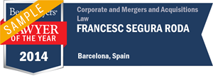 Francesc Segura Roda has earned a Lawyer of the Year award for 2014!