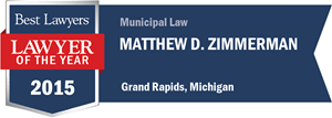 Matthew D. Zimmerman has earned a Lawyer of the Year award for 2015!