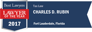 Charles D. Rubin has earned a Lawyer of the Year award for 2017!