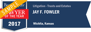 Jay F. Fowler has earned a Lawyer of the Year award for 2017!