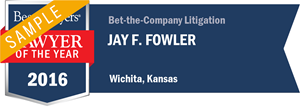 Jay F. Fowler has earned a Lawyer of the Year award for 2016!