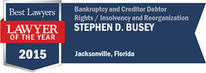 Stephen D. Busey has earned a Lawyer of the Year award for 2015!