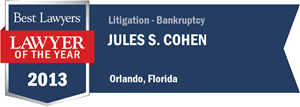 Jules S. Cohen has earned a Lawyer of the Year award for 2013!