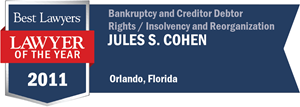 Jules S. Cohen has earned a Lawyer of the Year award for 2011!