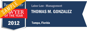 Thomas M. Gonzalez has earned a Lawyer of the Year award for 2012!