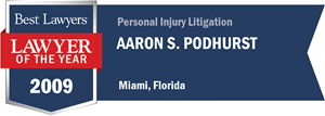Aaron S. Podhurst has earned a Lawyer of the Year award for 2009!