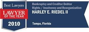 Harley E. Riedel II has earned a Lawyer of the Year award for 2010!