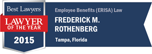 Frederick M. Rothenberg has earned a Lawyer of the Year award for 2015!