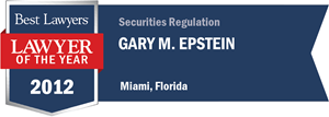 Gary M. Epstein has earned a Lawyer of the Year award for 2012!