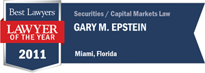 Gary M. Epstein has earned a Lawyer of the Year award for 2011!