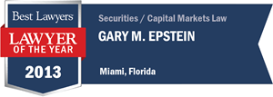 Gary M. Epstein has earned a Lawyer of the Year award for 2013!