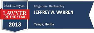 Jeffrey W. Warren has earned a Lawyer of the Year award for 2013!