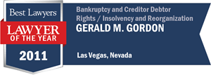 Gerald M. Gordon has earned a Lawyer of the Year award for 2011!