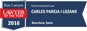 Carles Pareja i Lozano has earned a Lawyer of the Year award for 2016!