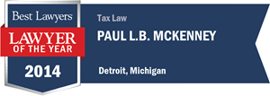 Paul L.B. McKenney has earned a Lawyer of the Year award for 2014!
