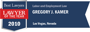 Gregory J. Kamer has earned a Lawyer of the Year award for 2010!
