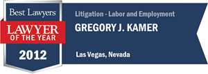Gregory J. Kamer has earned a Lawyer of the Year award for 2012!