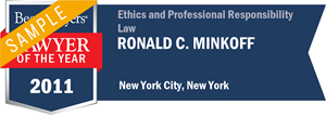 Ronald C. Minkoff has earned a Lawyer of the Year award for 2011!