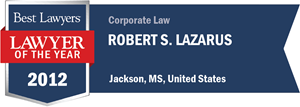 Robert S. Lazarus has earned a Lawyer of the Year award for 2012!