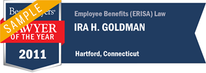 Ira H. Goldman has earned a Lawyer of the Year award for 2011!